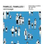 """Bibliographie """"Famille, familles!"""" : vernissage samedi 7 décembre"""
